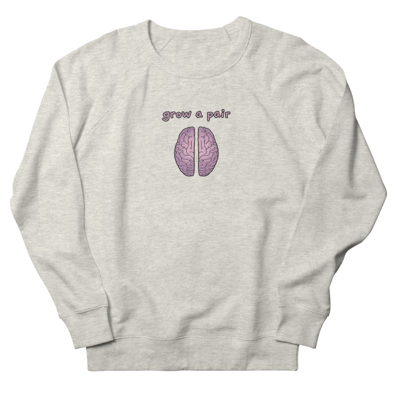 Grow A Pair Women's French Terry Sweatshirt by Zachary Knight | Artist Shop