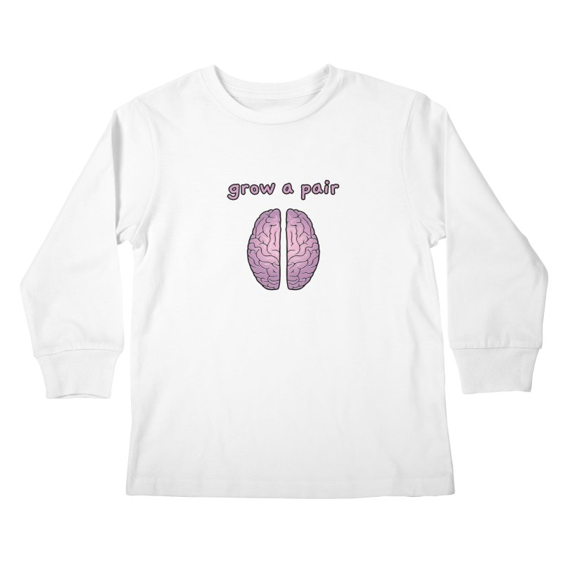 Grow A Pair Kids Longsleeve T-Shirt by Zachary Knight | Artist Shop