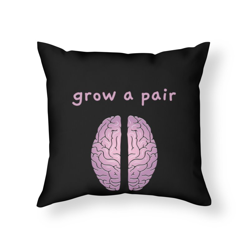 Grow A Pair Home Throw Pillow by Zachary Knight | Artist Shop