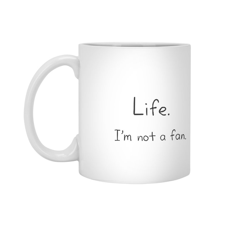 Not A Fan Accessories Mug by Zachary Knight | Artist Shop