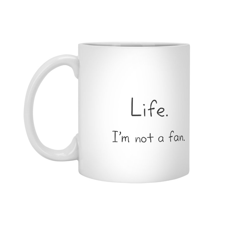 Not A Fan Accessories Standard Mug by Zachary Knight | Artist Shop