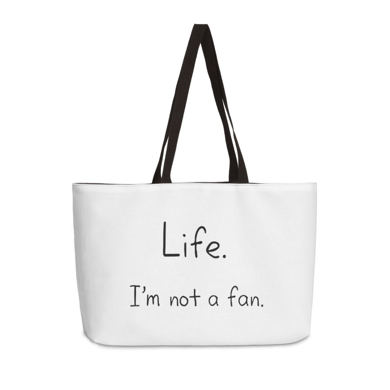 Not A Fan Accessories Weekender Bag Bag by Zachary Knight | Artist Shop