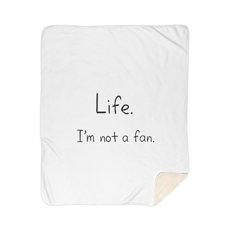 Not A Fan Home Sherpa Blanket Blanket by Zachary Knight | Artist Shop