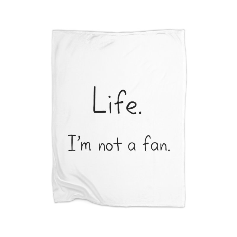 Not A Fan Home Fleece Blanket Blanket by Zachary Knight | Artist Shop