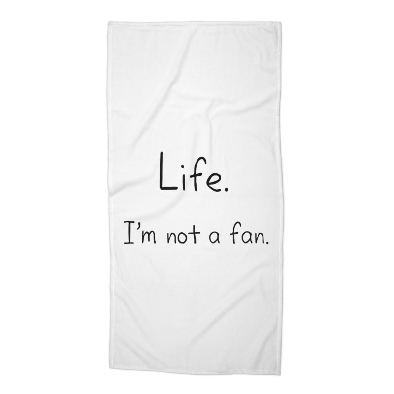 Not A Fan Accessories Beach Towel by Zachary Knight | Artist Shop