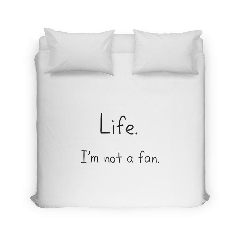 Not A Fan Home Duvet by Zachary Knight | Artist Shop