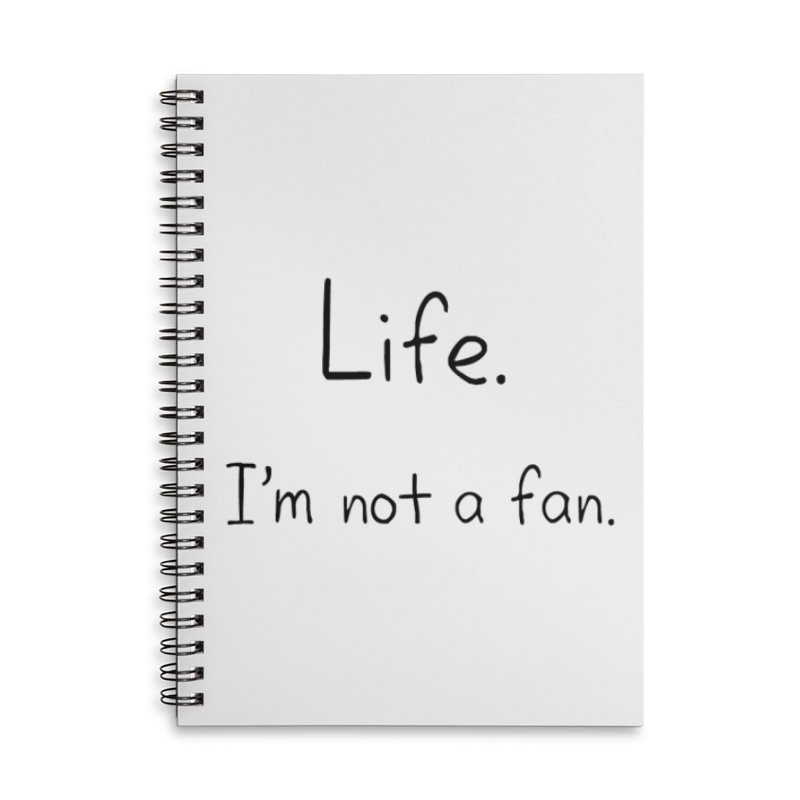 Not A Fan Accessories Lined Spiral Notebook by Zachary Knight | Artist Shop