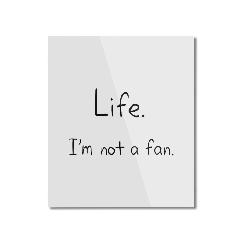 Not A Fan Home Mounted Aluminum Print by Zachary Knight | Artist Shop