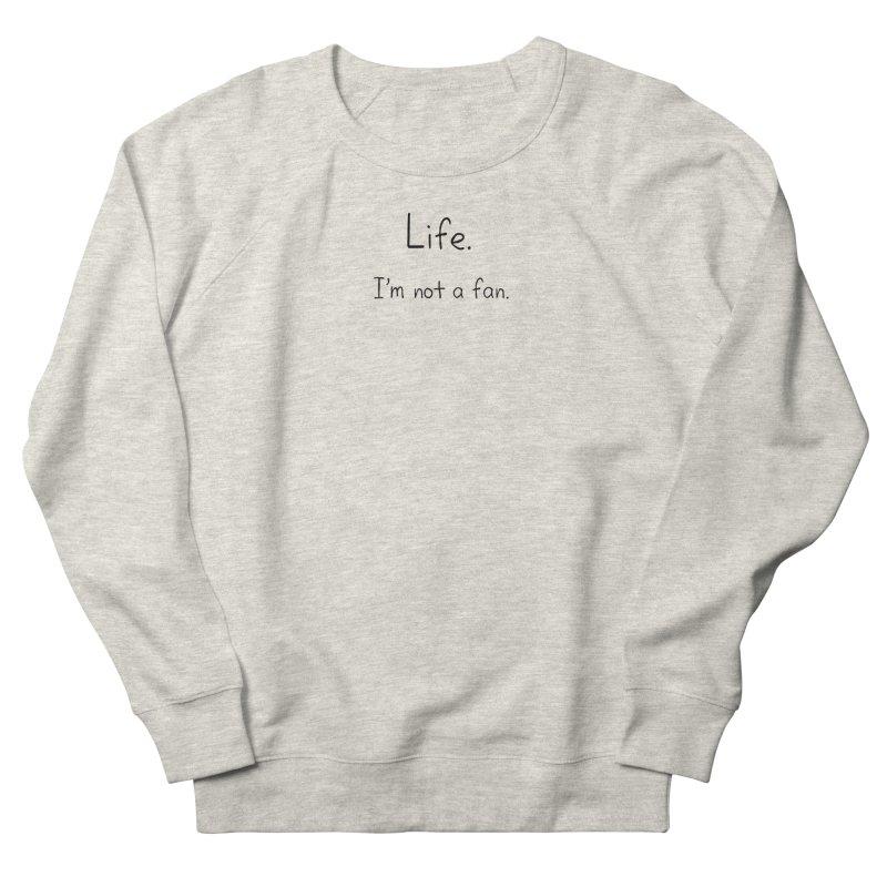Not A Fan Men's French Terry Sweatshirt by Zachary Knight | Artist Shop
