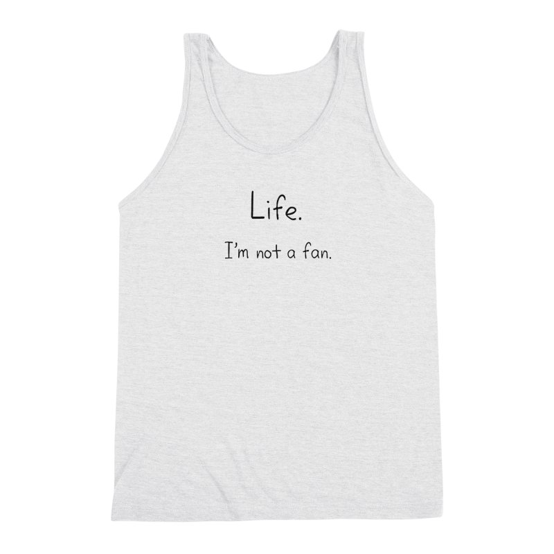 Not A Fan Men's Triblend Tank by Zachary Knight | Artist Shop