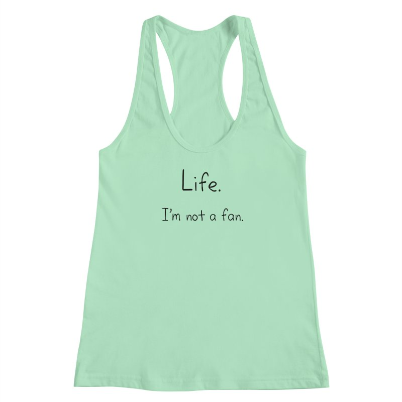 Not A Fan Women's Racerback Tank by Zachary Knight | Artist Shop