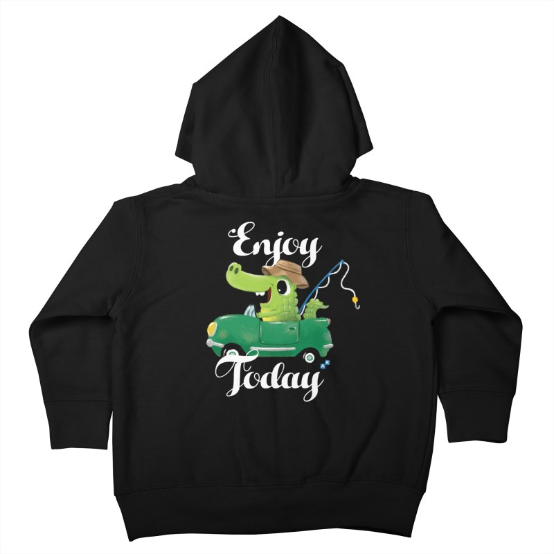 Enjoy Today Kids Toddler Zip-Up Hoody by aaronrandy's Artist Shop