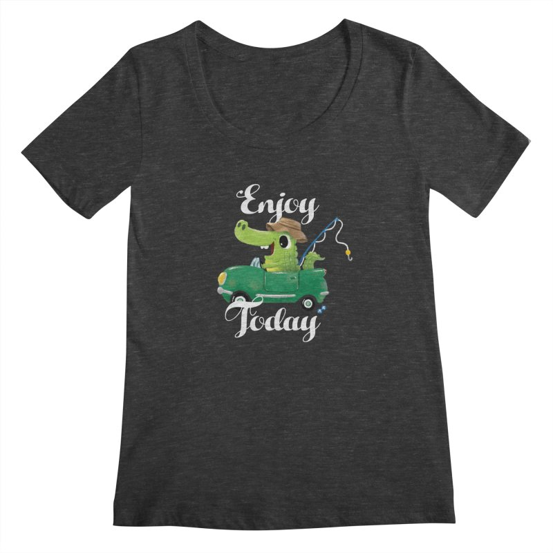 Enjoy Today Women's Scoopneck by aaronrandy's Artist Shop