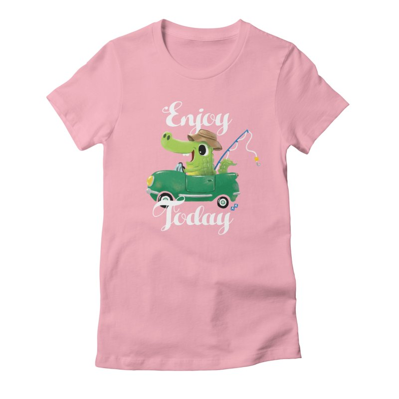 Enjoy Today Women's Fitted T-Shirt by aaronrandy's Artist Shop