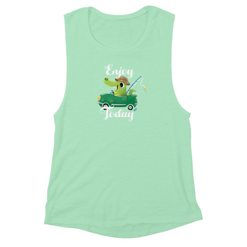 Enjoy Today Women's Muscle Tank by aaronrandy's Artist Shop