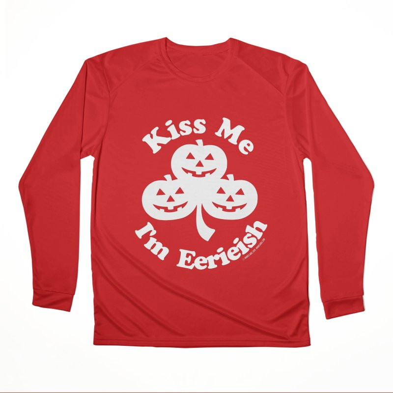 Kiss Me, I'm Eerieish Men's Performance Longsleeve T-Shirt by ABELACLE