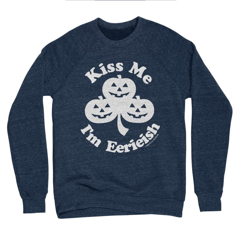 Kiss Me, I'm Eerieish Men's Sponge Fleece Sweatshirt by ABELACLE