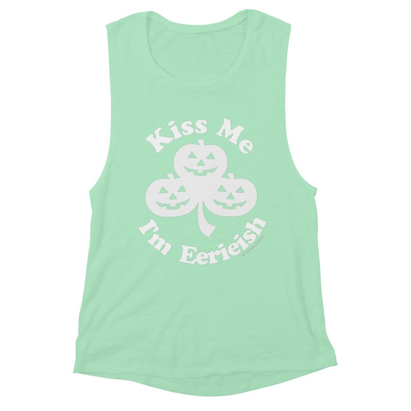 Kiss Me, I'm Eerieish Women's Muscle Tank by ABELACLE