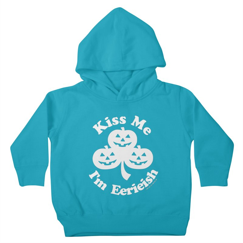 Kiss Me, I'm Eerieish Kids Toddler Pullover Hoody by ABELACLE