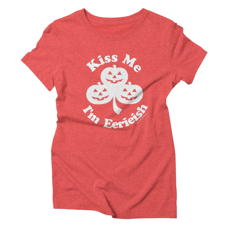 Kiss Me, I'm Eerieish Women's Triblend T-Shirt by ABELACLE