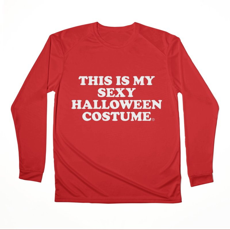 This Is My Sexy Halloween Costume Men's Performance Longsleeve T-Shirt by ABELACLE