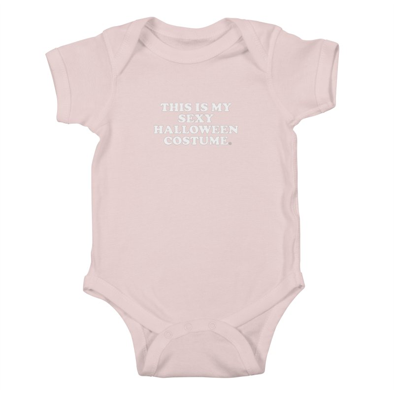 This Is My Sexy Halloween Costume Kids Baby Bodysuit by ABELACLE