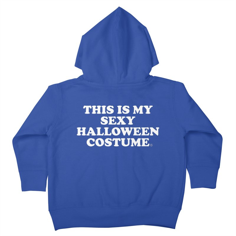 This Is My Sexy Halloween Costume Kids Toddler Zip-Up Hoody by ABELACLE