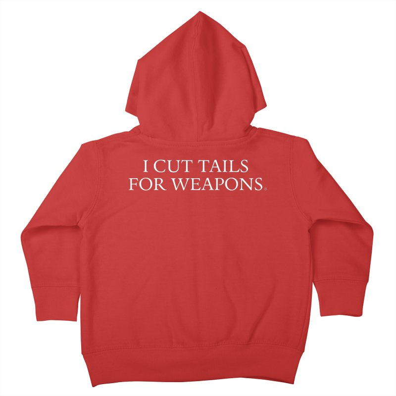 I Cut Tails For Weapons Kids Toddler Zip-Up Hoody by ABELACLE.