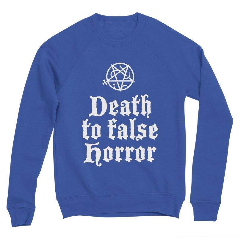 Death to False Horror Men's Sweatshirt by ABELACLE.