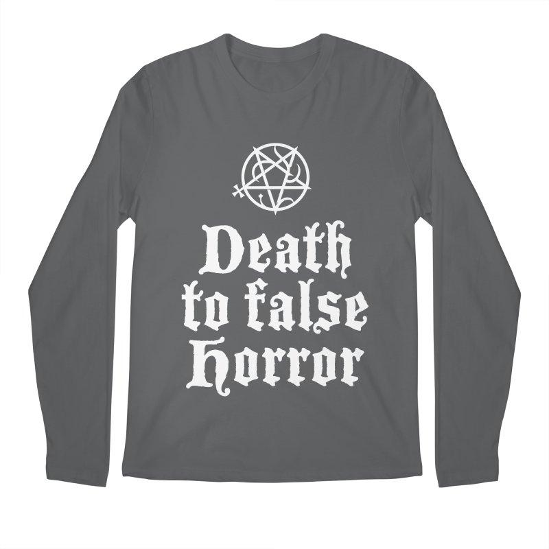Death to False Horror Men's Longsleeve T-Shirt by ABELACLE.