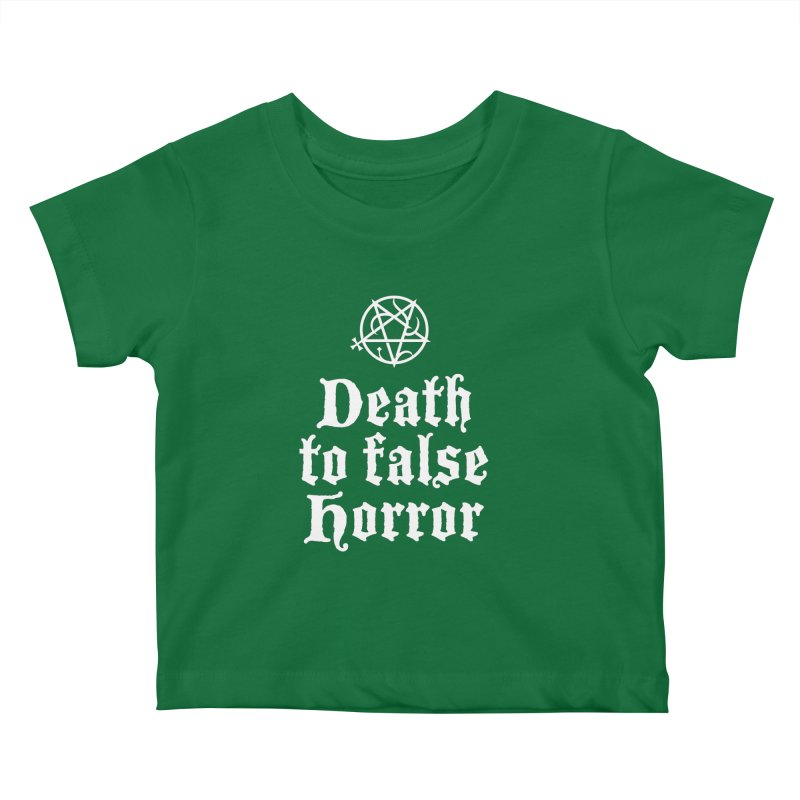 Death to False Horror Kids Baby T-Shirt by ABELACLE.