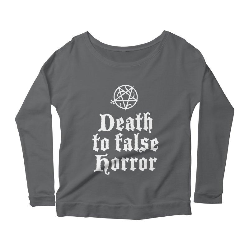 Death to False Horror Women's Longsleeve T-Shirt by ABELACLE.