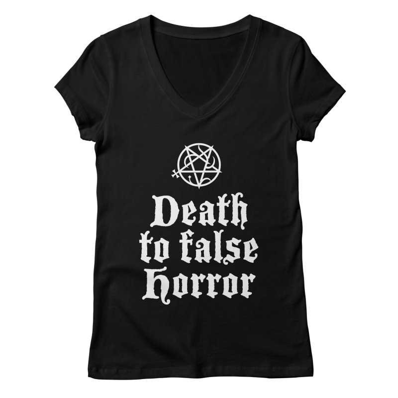 Death to False Horror Women's V-Neck by ABELACLE.