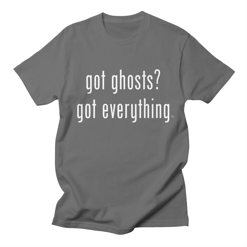 Got Ghosts? Men's T-Shirt by ABELACLE.
