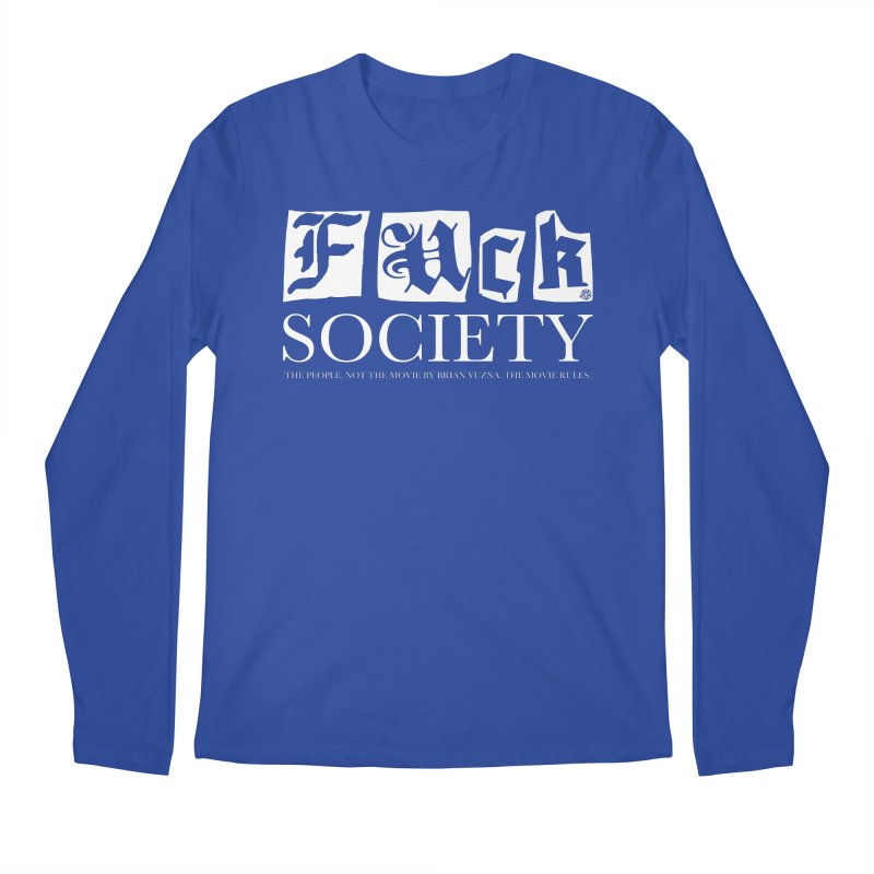 Fuck Society (The people, not the movie by Brian Yuzna) Men's Regular Longsleeve T-Shirt by ABELACLE