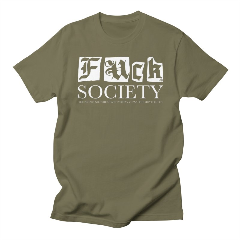 Fuck Society (The people, not the movie by Brian Yuzna) Men's Regular T-Shirt by ABELACLE