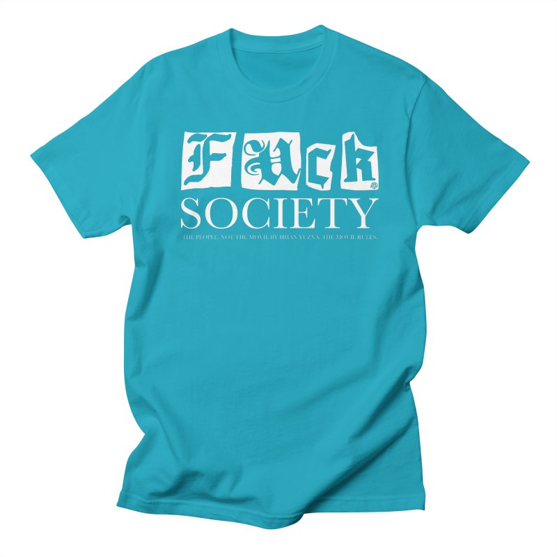 Fuck Society (The people, not the movie by Brian Yuzna) Women's Regular Unisex T-Shirt by ABELACLE