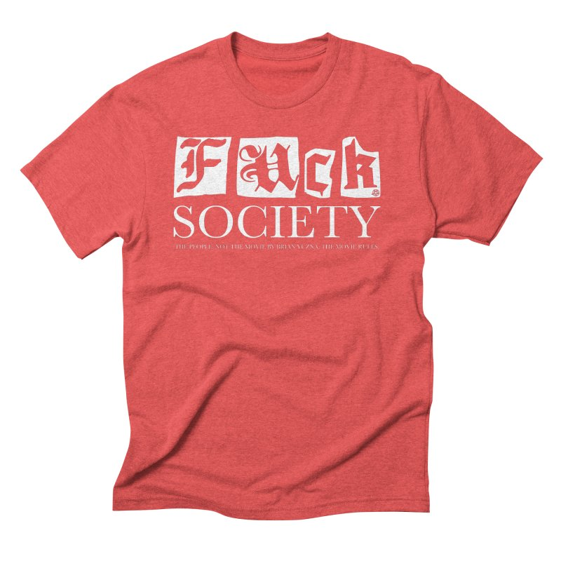 Fuck Society (The people, not the movie by Brian Yuzna) Men's Triblend T-Shirt by ABELACLE
