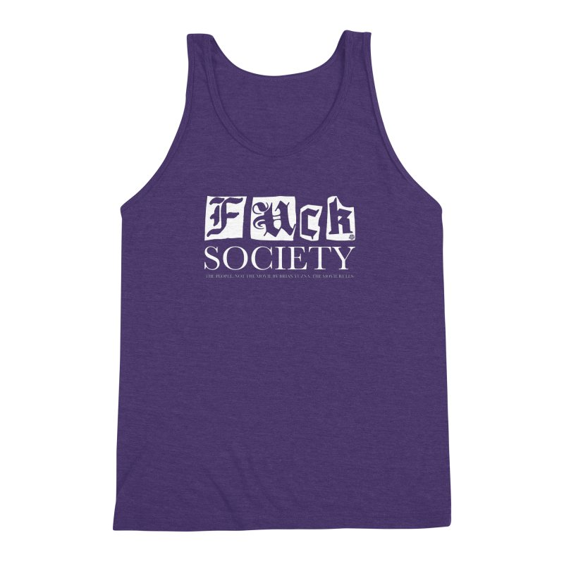 Fuck Society (The people, not the movie by Brian Yuzna) Men's Triblend Tank by ABELACLE
