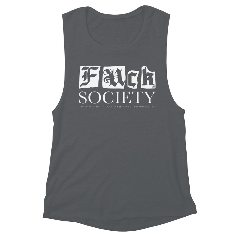 Fuck Society (The people, not the movie by Brian Yuzna) Women's Muscle Tank by ABELACLE