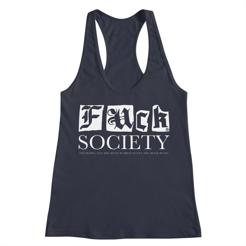 Fuck Society (The people, not the movie by Brian Yuzna) Women's Racerback Tank by ABELACLE