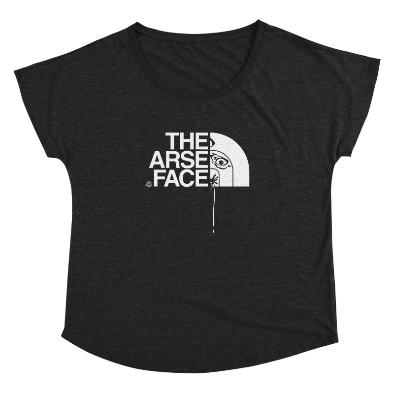 The Arse Face Women's Dolman Scoop Neck by ABELACLE
