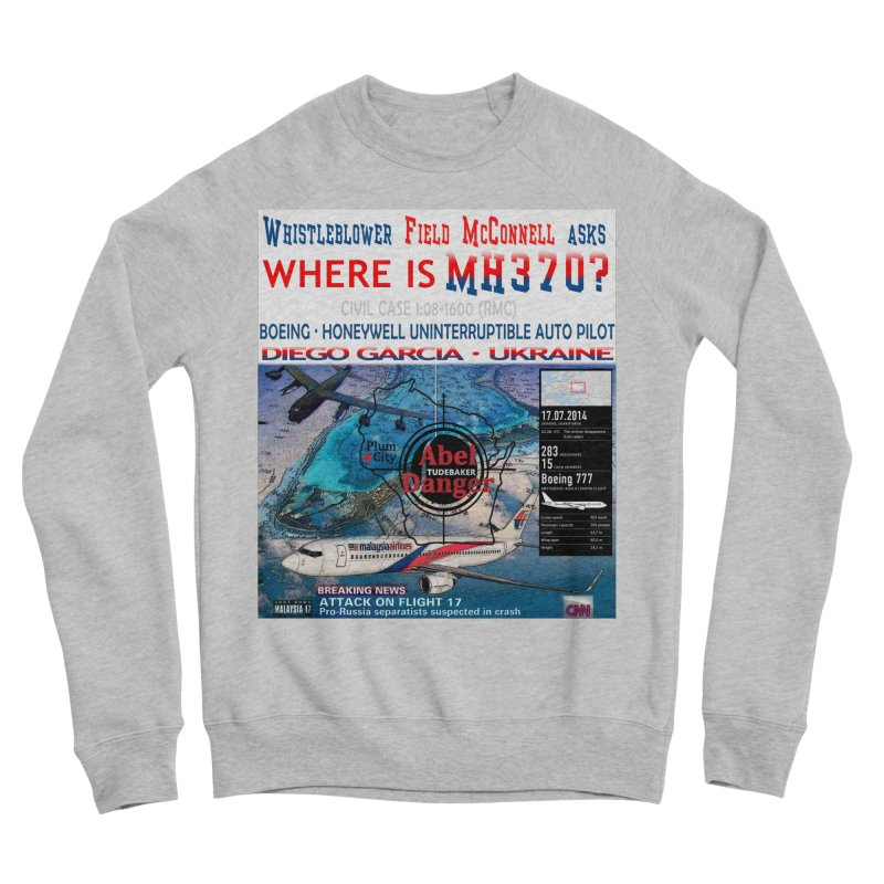 Where is MH370 Men's Sponge Fleece Sweatshirt by Abel Danger Artist Shop
