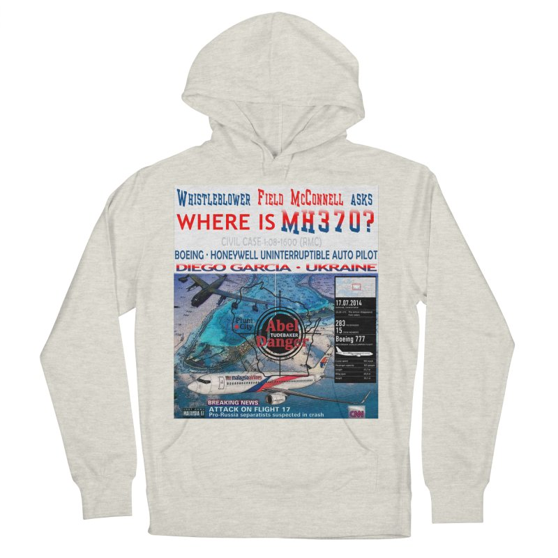Where is MH370 Men's French Terry Pullover Hoody by Abel Danger Artist Shop