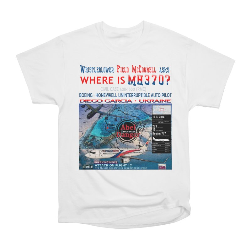 Where is MH370 Men's Heavyweight T-Shirt by Abel Danger Artist Shop