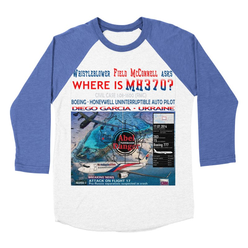 Where is MH370 Women's Baseball Triblend Longsleeve T-Shirt by Abel Danger Artist Shop