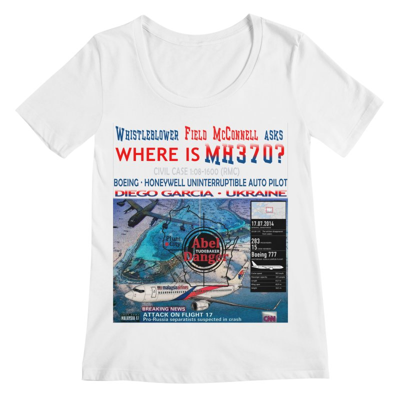 Where is MH370 Women's Regular Scoop Neck by Abel Danger Artist Shop