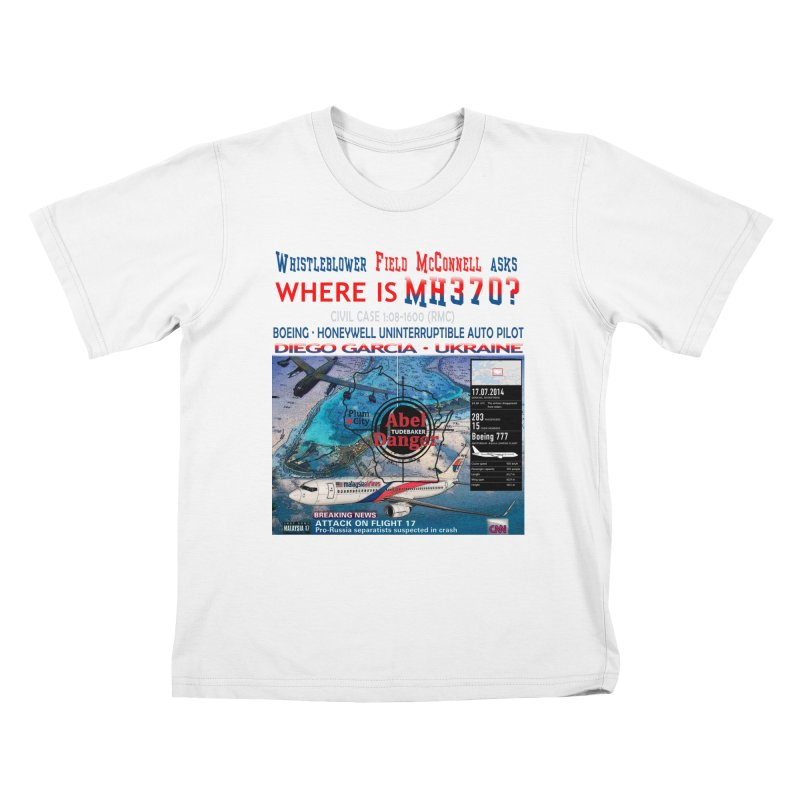 Where is MH370 Kids T-Shirt by Abel Danger Artist Shop