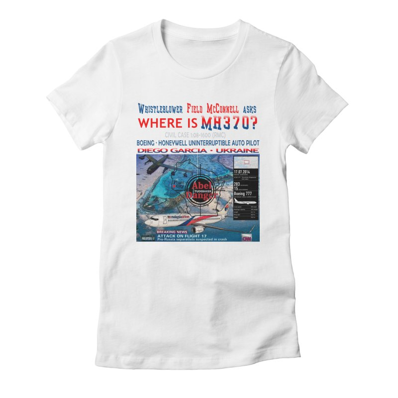 Where is MH370 Women's Fitted T-Shirt by Abel Danger Artist Shop
