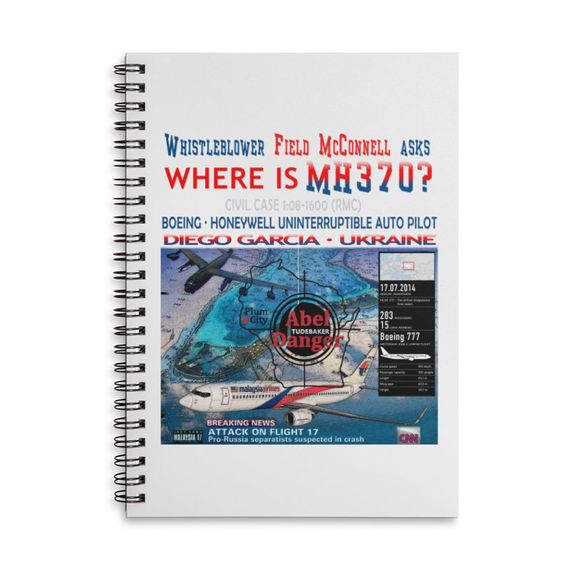 Where is MH370 Accessories Lined Spiral Notebook by Abel Danger Artist Shop